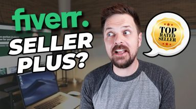 Why You Don't Need Fiverr Seller Plus with Fiverr Top-Rated Seller Joel Young